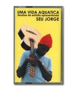 【Cassette】 Seu Jorge / Life Aquatic Studio Sessions <Hollywood Records>