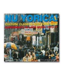 V.A. / Nu Yorica! Culture Clash In New York City: Experiments In Latin Music 1970-77 Rec B <Soul Jazz Records>
