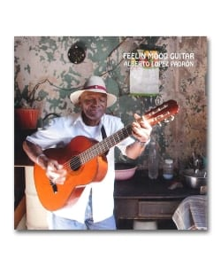 Alberto Lopez Padron / Feelin Mood Guiter <Ahora Corporation / Disco Caramba>