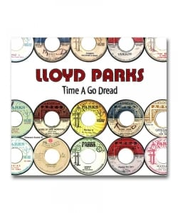 Lloyd Parks / Time A Go Dread <Pressure Sounds / Beat Records>