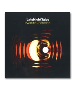 【LP】Badbadnotgood / Late Night Tales <Late Night Tales>