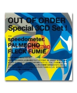 ◎Speedometer, Palmecho, Fleck Fumie / Out Of Order  Special 3CD Set! <BEAMS>