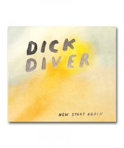 Dick Diver / New Start Again <Chapter Music>