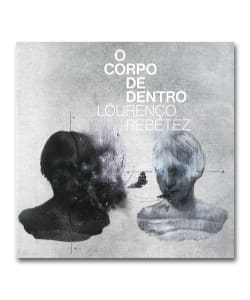 【LP】Lourenco Rebetez / O Corpo De Dentro <Independente>