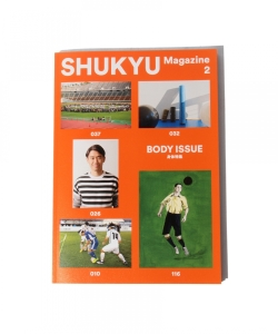 SHUKYU Magazine / Issue2 『BODY ISSUE』