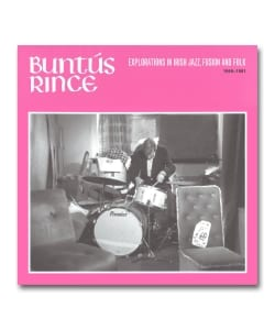 【2LP】V.A. / Buntus Rince: Explorations in Irish Jazz, Fusion & Folk 1969-81 <Allchival>
