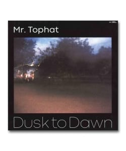 【LP】Mr. Tophat / Dusk to Dawn Part I <Twilight Enterprise>