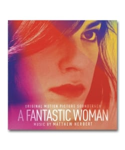 Matthew Herbert / A Fantastic Woman (Original Motion Picture Soundtrack) <Milan Records>