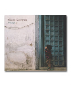 Nicolas Parent Trio / Mirage <L'intemporel Production>