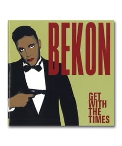 【国内盤】Bekon / Get With The Times <Traffic Entertainment>