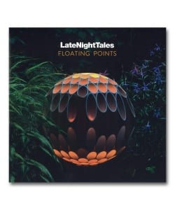 Floating Points / LateNightTales <Late Night Tales>