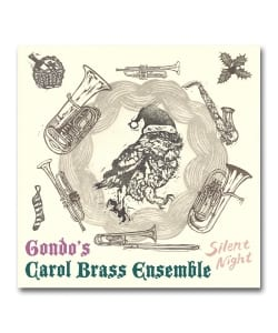 Gondo's Carol Brass Ensemble / Silent Night <愚音堂 / B.J.L.×AWDR / LR2>▲