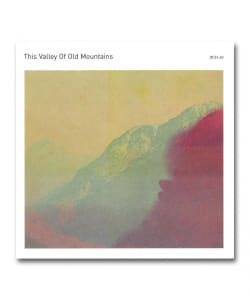 This Valley Of Old Mountains (Taylor Deupree & Federico Durand) / This Valley Of Old Mountains <12k>