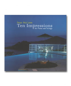 Sean McCann / Ten Impressions for Piano & Strings <Recital>