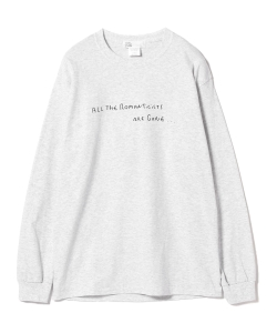 【1/10新規値下げ】TOKYO CULTUART by BEAMS / ALL THE ROMANTICISTS ARE GONE ロングスリーブTシャツ