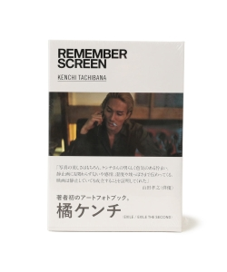 REMEMBER SCREEN / KENCHI TACHIBANA