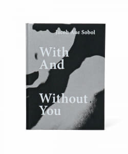 Jacob Aue Sobol / With And Without You 2nd edition