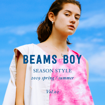 BEAMS BOY SEASON STYLE Vol.02 | 2019 spring / summer