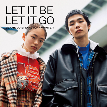 LET IT BE, LET IT GO | BEAMS2018 AW COLLECTION