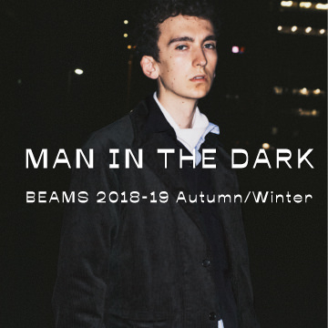 MAN IN THE DARK | BEAMS 2018 A&W